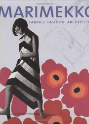 : Marimekko: Fabrics, Fashion, Architecture (Bard Graduate Centre for Studies in the Decorative Arts, Design & Culture)