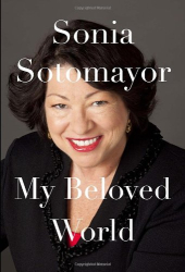 Sonia Sotomayor: My Beloved World