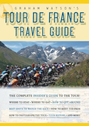 Graham Watson: Graham Watson's Tour de France Travel Guide