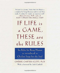 Cherie Carter-Scott: If Life Is a Game, These Are the Rules