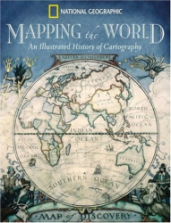 Ralph E Ehrenberg: Mapping the World : An Illustrated History of Cartography