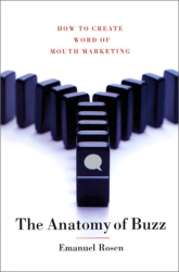 Emanuel Rosen: The Anatomy of Buzz : How to Create Word of Mouth Marketing