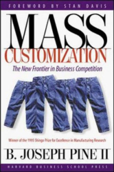B. Joseph Pine: Mass Customization: The New Frontier in Business Competition