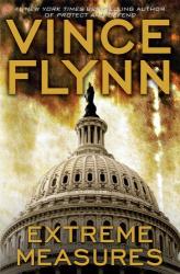 Vince Flynn: Extreme Measures: A Thriller