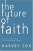 Harvey Cox: The Future of Faith
