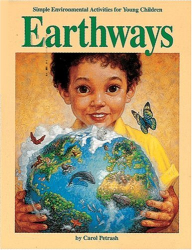 Carol Petrash: Earthways : Simple Environmental Activities for Young Children