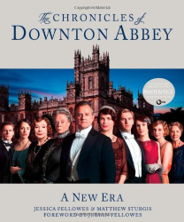 Jessica Fellowes: The Chronicles of Downton Abbey: A New Era