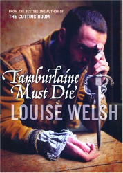 Louise Welsh: Tamburlaine Must Die