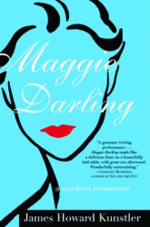 James Howard Kunstler: Maggie Darling : A Modern Romance
