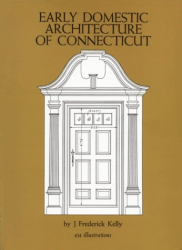 J. Frederick Kelly: Early Domestic Architecture of Connecticut