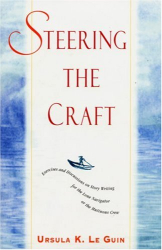 : Steering the Craft: Exercises & Discussions on Story Writing for the Lone Navigator or the Mutinous Crew -- Ursula K. Le Guin