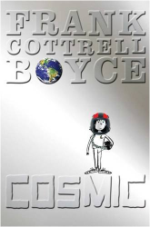 Frank Cotttrell Boyce: Cosmic