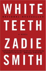 Zadie Smith: White Teeth: A Novel