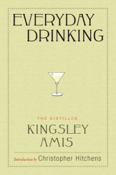 Kingsley Amis: Everyday Drinking