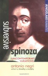 1992 (2004) Antonio Negri: Subversive Spinoza: (UN) Contemporary Variations