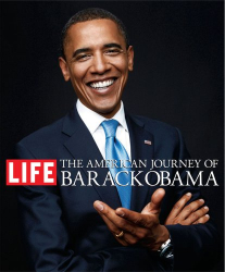 The Editors of Life Magazine: The American Journey of Barack Obama