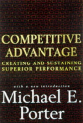 Michael E. Porter: Competitive Advantage : Creating and Sustaining Superior Performance