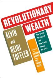 Alvin Toffler: Revolutionary Wealth