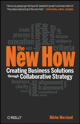 Nilofer Merchant: The New How: Creating Business Solutions Through Collaborative Strategy