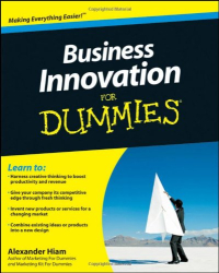 Alexander Hiam: Business Innovation For Dummies (For Dummies (Business & Personal Finance))