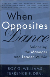 Roy G. Williams: When Opposites Dance: Balancing the Manager and Leader Within