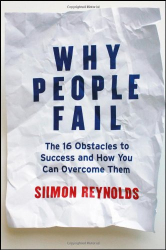 Siimon Reynolds: Why People Fail: The 16 Obstacles to Success and How You Can Overcome Them