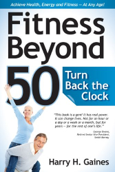 Harry H. Gaines: Fitness Beyond 50