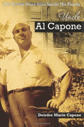 Deirdre Marie Capone: Uncle Al Capone - The Untold Story from Inside His Family