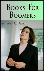 John Agno: Books for Boomers: Reviews & Coaching Tips