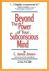 C James Jensen: Beyond the Power of Your Subconscious Mind