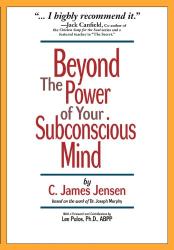 C James Jensen: Beyond the Power of Your Subconscious Mind