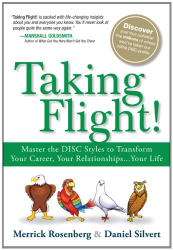 Merrick Rosenberg: Taking Flight!: Master the DISC Styles to Transform Your Career, Your Relationships...Your Life