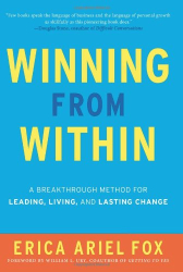 Erica Ariel Fox: Winning from Within: A Breakthrough Method for Leading, Living, and Lasting Change
