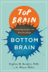 Stephen Kosslyn: Top Brain, Bottom Brain: Surprising Insights into How You Think