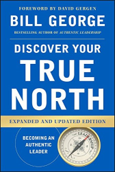 Bill George: Discover Your True North