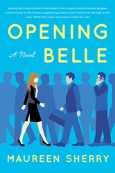 Maureen Sherry: Opening Belle: A Novel