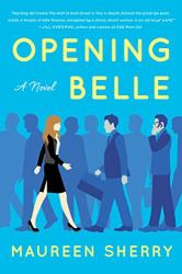 Maureen Sherry: Opening Belle: A Novel