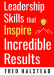 Fred Halstead: Leadership Skills that Inspire Incredible Results