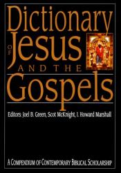 Joel B. Green: Dictionary of Jesus and the Gospels