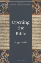 Roger Ferlo: Opening the Bible (The New Church's Teaching Series, V. 2)