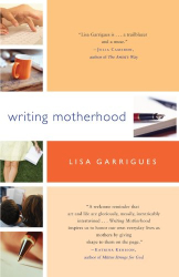 Lisa Garrigues: Writing Motherhood