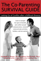 Elizabeth Thayer Ph.D.: The Co-Parenting Survival Guide: Letting Go of Conflict after a Difficult Divorce