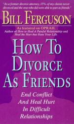 Bill Ferguson: How To Divorce As Friends