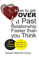 : How to Get Over a Past Relationship Faster Than You Think