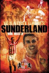Rob Mason: Sunderland's Greatest Games