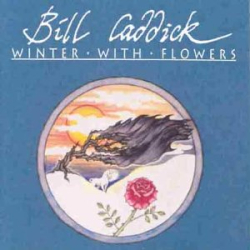Bill Caddick - Winter With Flowers