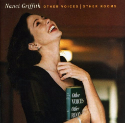 Nanci Griffith - Other Voices Other Rooms