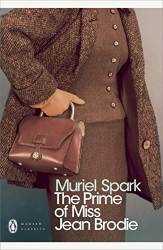 Spark, Muriel: The Prime of Miss Jean Brodie: Murielle Spark (Penguin Modern Classics)