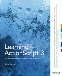 Rich Shupe: Learning ActionScript 3.0: The Non-Programmer's Guide to ActionScript 3 (Learning)