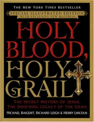 Michael Baigent: Holy Blood, Holy Grail Illustrated Edition